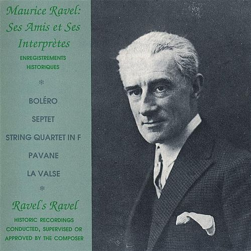 Ravel: Ses Amis et Ses Interpretes by Various Artists