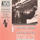 Beethoven: Symphony No. 3, Op. 55 & Grosse Fuge, Op. 133 by Wilhelm Furtwängler