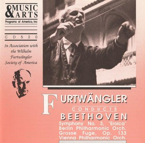 Beethoven: Symphony No. 3, Op. 55 & Grosse Fuge, Op. 133 by Wilhelm Furtwangler
