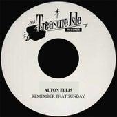 Remember That Sunday by Alton Ellis