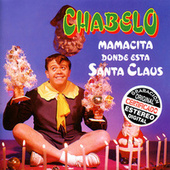 Mamacita Donde Esta Santa Claus by Chabelo