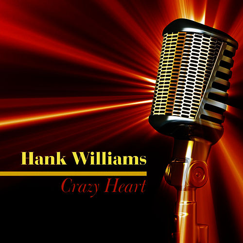 Crazy Heart by Hank Williams