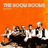 Hot Rum! by The Boom Booms