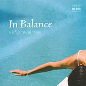 In Balance With Classical Music by Various Artists