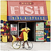 When Fish Ride Bicycles by Cool Kids