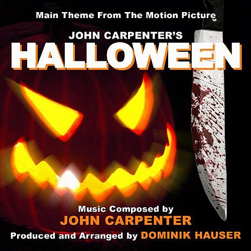 Halloween - Theme from the Motion Picture (feat. Dominik Hauser) - Single by John Carpenter