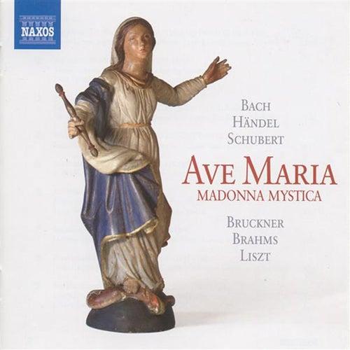 Ave Maria: Madonna Mystica - Bach, J.S. / Handel, G.F. / Schubert, F. / Bruckner, A. / Brahms, J. / Liszt, F. by Various Artists