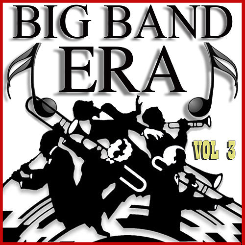 Big Band Era Vol. 3 by Various Artists