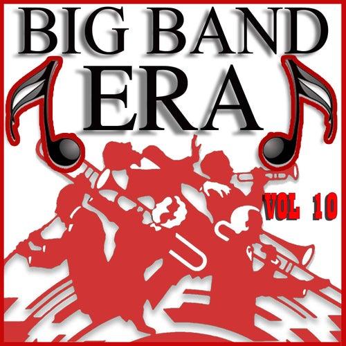 Big Band Era Vol 10 by Various Artists
