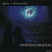Water Reincarnation by Chronoship Yuka