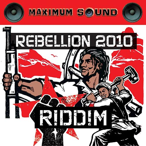 Rebellion 2010 Riddim by Various Artists