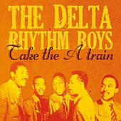 Take the 'A' Train by Delta Rhythm Boys