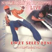 Dwèt selès beni (Live) by Nickenson Prud'homme