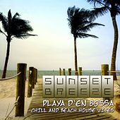 Sunset Breeze (Playa D'en Bossa Chill & Beach House Vibes) by Various Artists