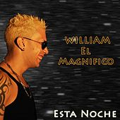 Esta Noche by William El Magnifico
