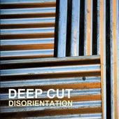 Disorientation by Deep Cut