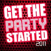 Get the Party Started 2011 by Various Artists