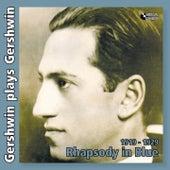 Gershwin Plays Gershwin (Original Recordings of Gershwin Songs By George Gershwin Himself, 1919 - 1929.) by Various Artists