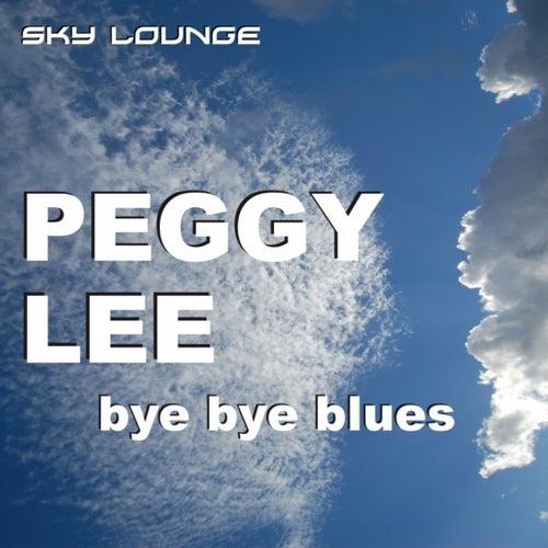 Bye Bye Blues by Peggy Lee