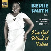 Smith, Bessie: I'Ve Got What It Takes (1929-1933) by Various Artists