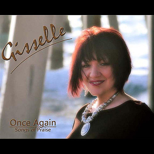 Once Again : Songs of Praise by Gisselle