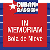 In Memoriam by Bola De Nieve