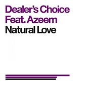 Natural Love (feat. Azeem) by Dealer's Choice