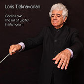 God Is Love (In The Memory Of The Jewish Holocaust) - The Fall Of Lucifer - In Memoriam (In The Memory The Victims Of The 1988 Earthquake In Armenia) by Loris Tjeknavorian