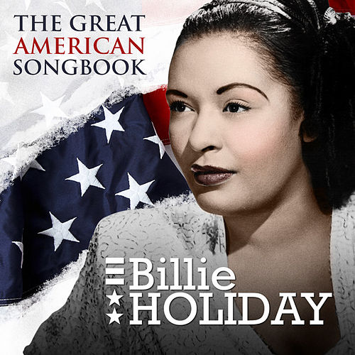 Billie Holiday - The Great American Songbook by Billie Holiday