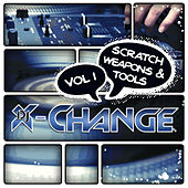 Scratch Weapons & Tools Vol 1 by DJ X-Change