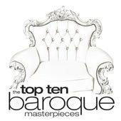 Top Ten: Baroque Masterpieces by Various Artists