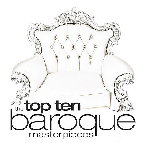 Top Ten: Baroque Masterpieces by Various Artists