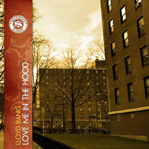 Love Me In The Hood - Single by Lloyd Banks