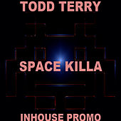 Space Killa by Todd Terry