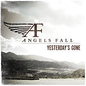 Yesterday's Gone by Angels Fall