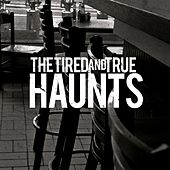 Haunts by The Tired and True