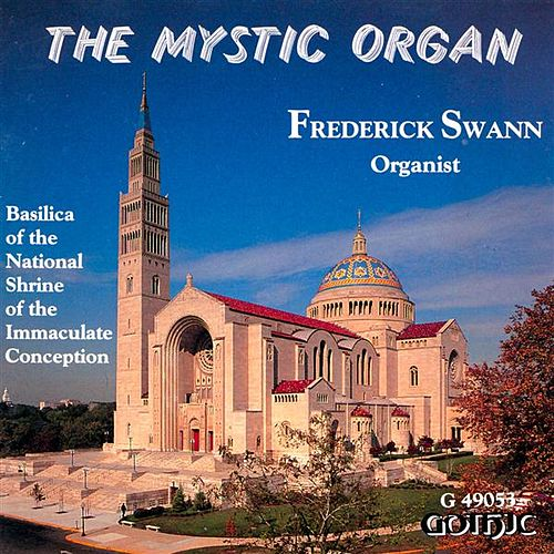 The Mystic Organ by Frederick Swann