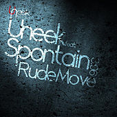 Rude Move (feat. Spontain) by Uneek