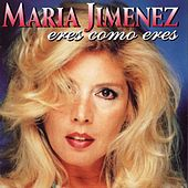Eres Como Eres by Maria Jimenez