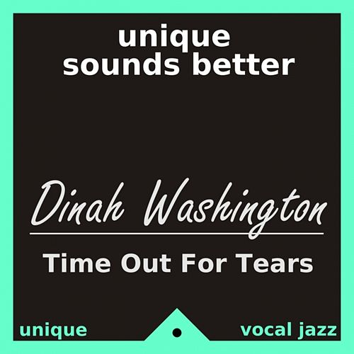 Time Out for Tears by Dinah Washington