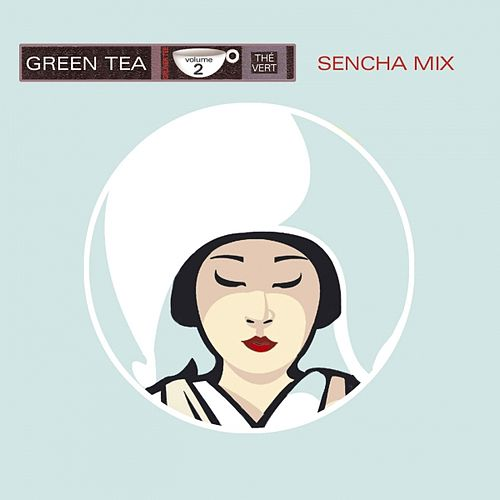Green Tea, Vol. 2 (Sencha Mix) by Various Artists