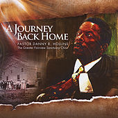 A Journey Back Home by Pastor Danny R. Hollins