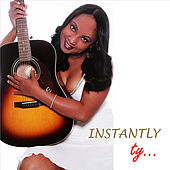 Instantly by TY