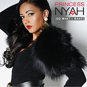 Do What I Want - Single by Princess Nyah