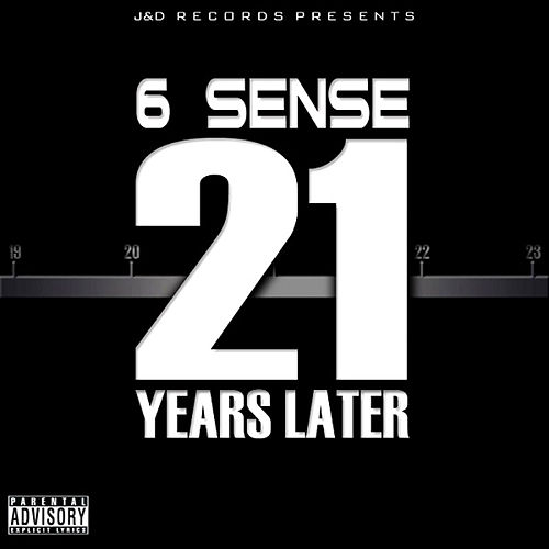 21 Years Later by 6 Sense