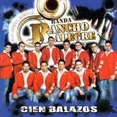 Cien Balazos by Banda Rancho Alegre