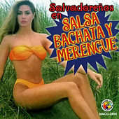 Salvadorenos En Salsa Bachata Y Merengue by Various Artists