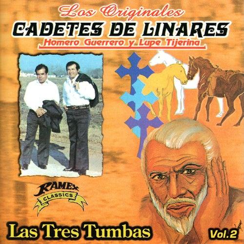 Las Tres Tumbas Vol. 2 by Los Originales Cadetes De Linares Homero Guerrero Y Lupe Tijerina