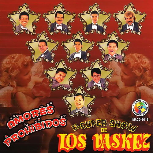 Amores Prohibidos by El Super Show De Los Vaskez