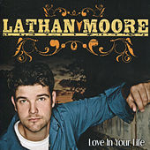 Love In Your Life by Lathan Moore